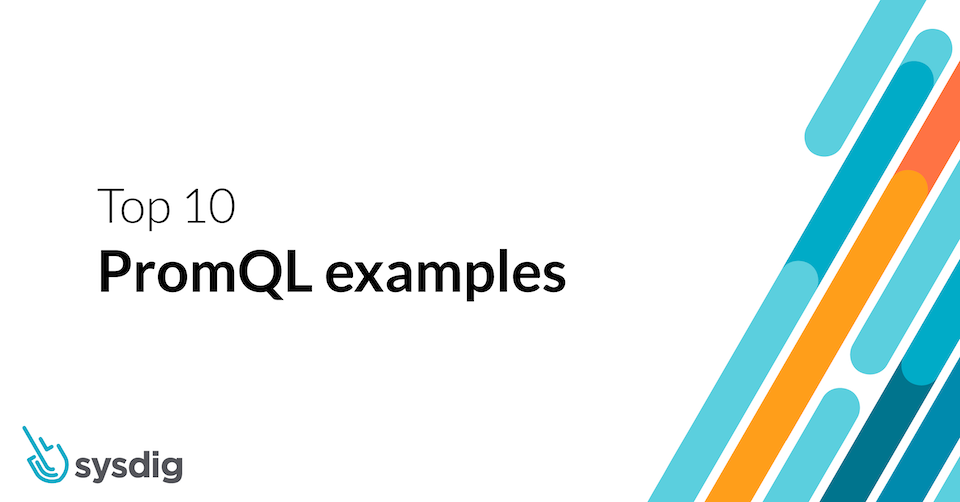 Top 10 PromQL examples for monitoring Kubernetes