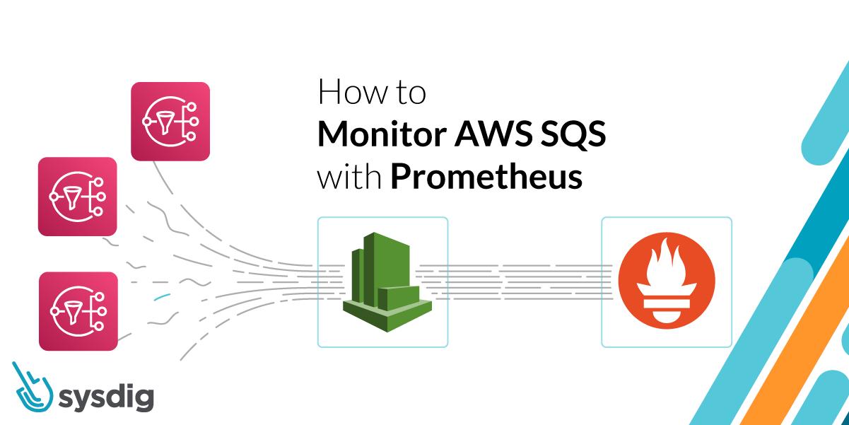 How to monitor Amazon SQS with Prometheus