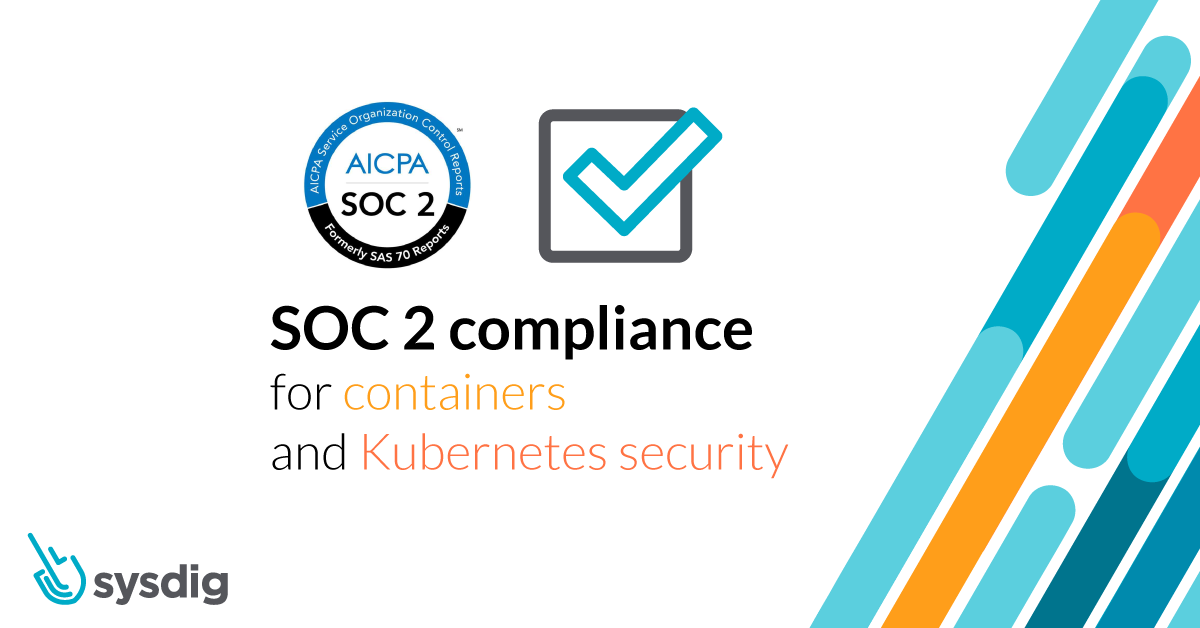 SOC 2 compliance for containers and Kubernetes security