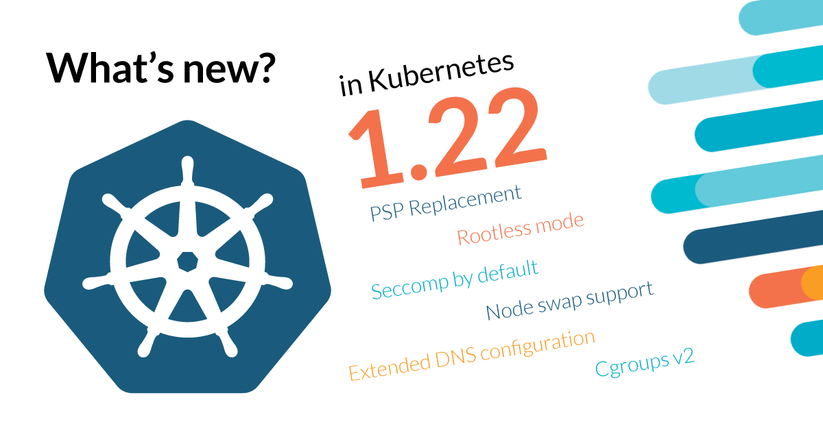 Kubernetes 1.22 – What's new?